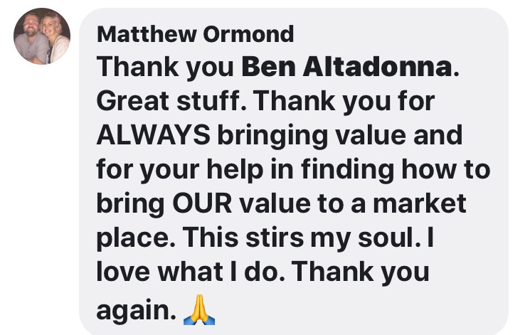 Thank you Ben Altadonna. Great stuff. Thank you for ALWAYS bringing value and for your help in finding how to bring OUR value to a market place. This stirs my soul. I love what I do. Thank you again.